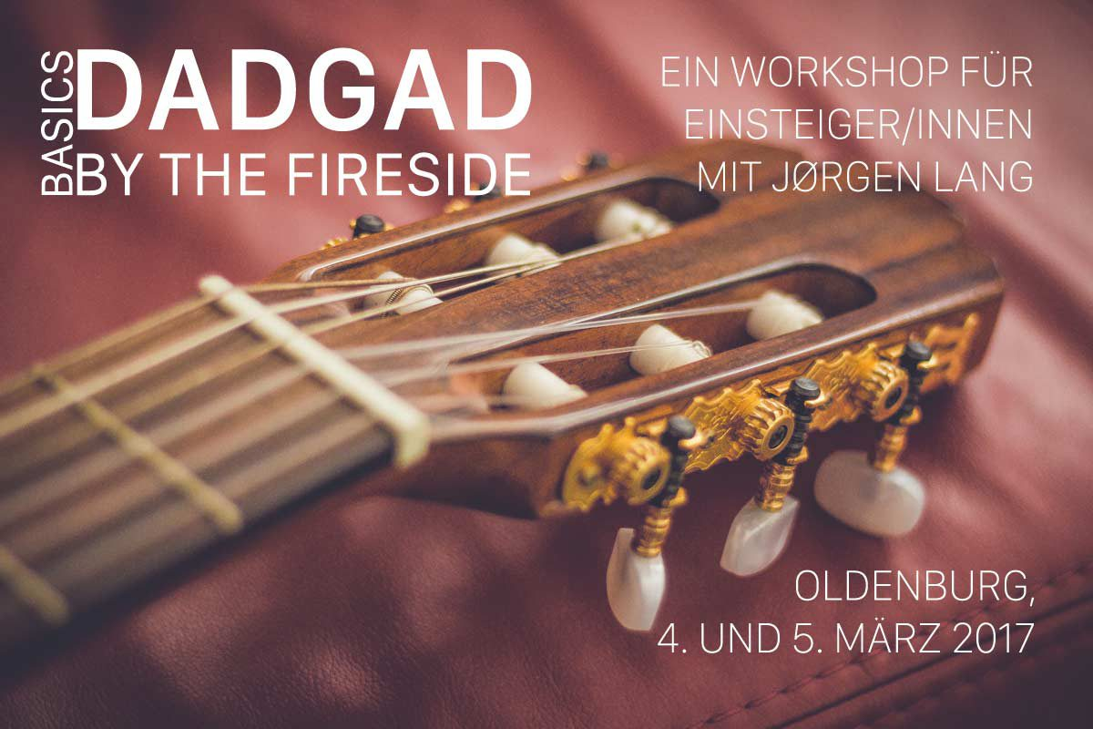 DADGAD by the fireside: Basics, 4. und 5. März 2017
